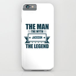 The man the myth Jackson the legend quote gift iPhone Case