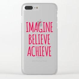 Imagine Believe Achieve Design Clear iPhone Case