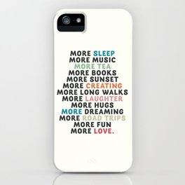 Good vibes quote, more sleep, dreaming, road trips, love, fun, happy life, lettering, laughter iPhone Case