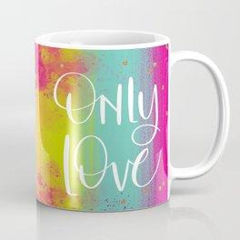 Only Love Coffee Mug