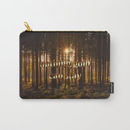 nothing gold can stay Carry-All Pouch