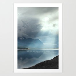 Give Wind and Tide a Chance to Change Art Print