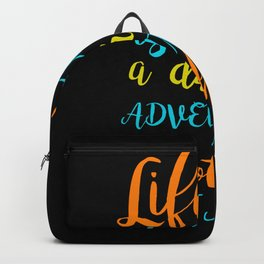 Life is either a daring adventure or nothing ... Backpack