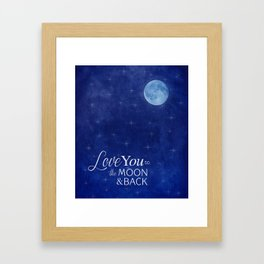 Love You to the Moon and Back! Framed Art Print