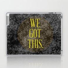 We Got This Laptop & iPad Skin