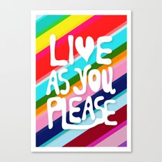 Live as you Please Canvas Print