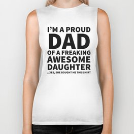 I'm a Proud Dad of a Freaking Awesome Daughter Biker Tank