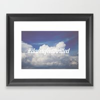Dare to feel thrilled Framed Art Print