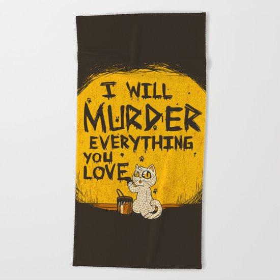 Ill Murder Everything You Love Cat Beach Towel