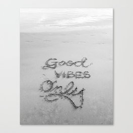 Good Vibes Only (Black and White) Canvas Print