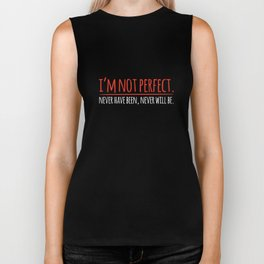 I'm not perfect Biker Tank
