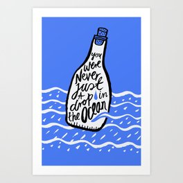 Just A Drop in The Ocean Art Print