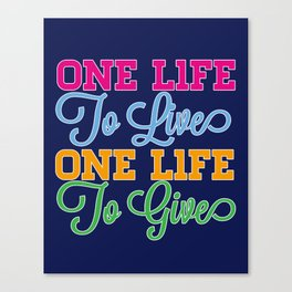 One Life Canvas Print