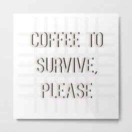 Coffee sentences for original mug and deco prints Metal Print