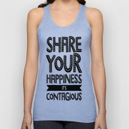 Share Your Happiness It's Contagious  Unisex Tank Top