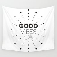 good vibes only Wall Tapestries featuring GOOD VIBES ONLY by Fybur