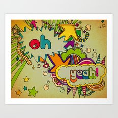 Yeah Yeah! Art Print