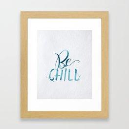 Be Chill Framed Art Print