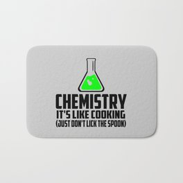 Chemistry funny quote Bath Mat