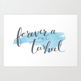 Forever a Tarheel Art Print