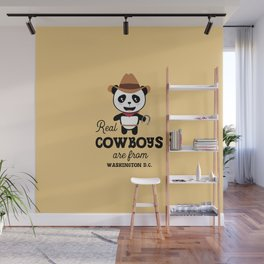 Real Cowboys are from Washington D.C. T-Shirt Wall Mural