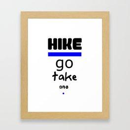 Hike - Go Take One Kind Insults Framed Art Print
