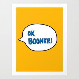Ok Boomer! Art Print