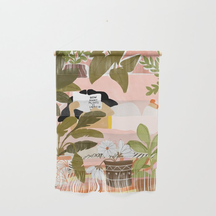How Many Plants Is Enough Plants? Wall Hanging
