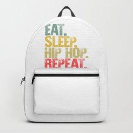 Eat Sleep Repeat Shirt Eat Sleep Hip Hop Repeat Funny Gift Backpack