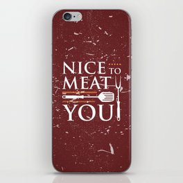 Nice to MEAT You iPhone Skin