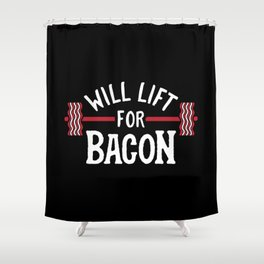 Will Lift For Bacon Shower Curtain