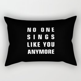 No One Sings Like You Anymore Rectangular Pillow