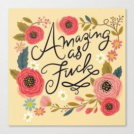 Pretty Swe*ry: Amazing as F Canvas Print