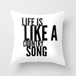 Life is Like a Country Song in Black Throw Pillow