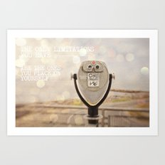the only limitations you have Art Print