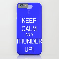 keep calm & thunder up! iPhone 6s Slim Case