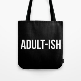 Adult-ish Funny Quote Tote Bag