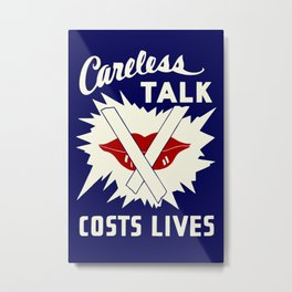 Careless talk costs lives Metal Print