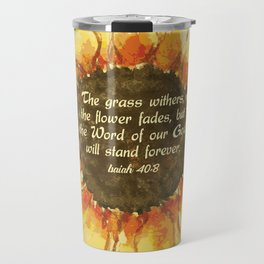 The Word of our God will stand forever Travel Mug