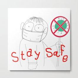 Stay Safe Metal Print