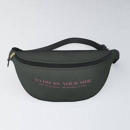 To Die By Your Side Fanny Pack