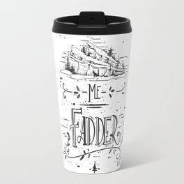 Me Fadder Travel Mug