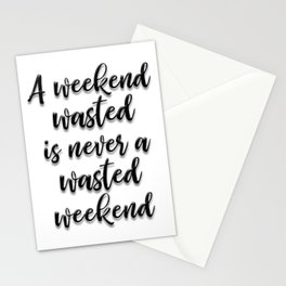 WASTED WEEKEND Stationery Cards