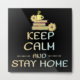 Keep calm and stay home Metal Print