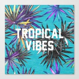 Tropical Vibes Canvas Print
