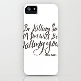 """Be Killing Sin or Sin Will Be Killing You"" - John Owen iPhone Case"