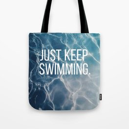 Just Keep Swimming Water Tote Bag
