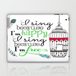 I Sing Because I'm Happy - color Laptop & iPad Skin