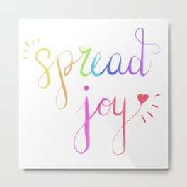 Spread Joy Metal Print
