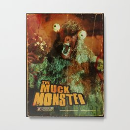 THE MUCK MONSTER Metal Print